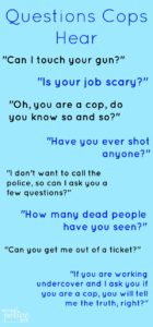 My Husband is Off Duty   Questions to NOT ask a Police Officer and