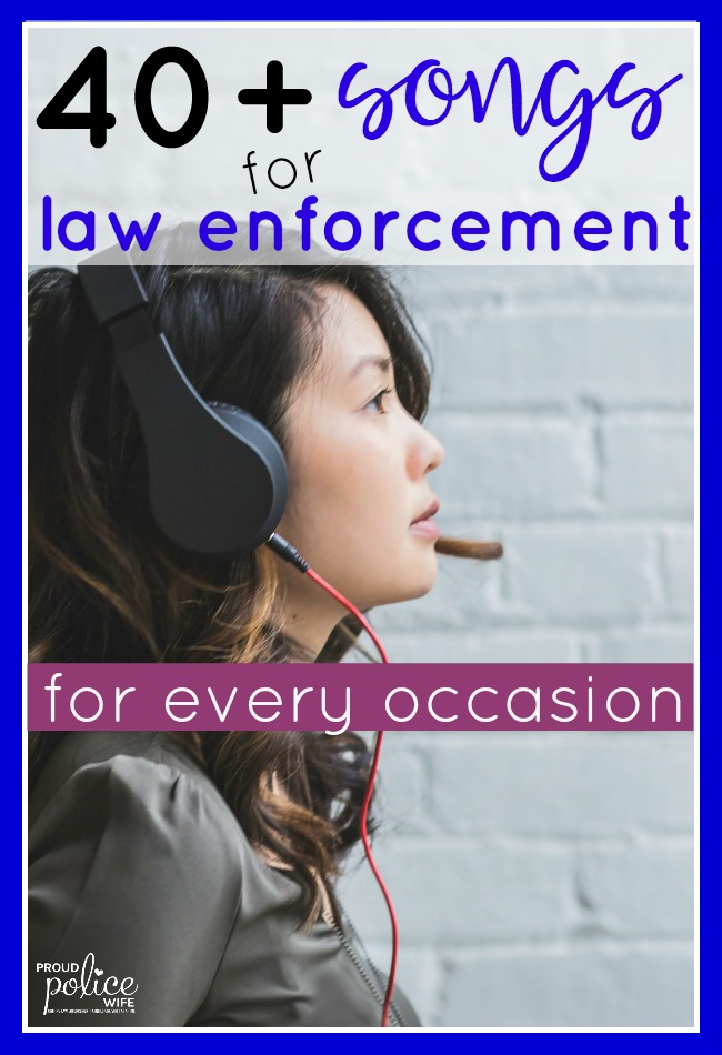 40+ songs for law enforcement- for every occasion